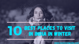 Best Places to Visit in India in Winters